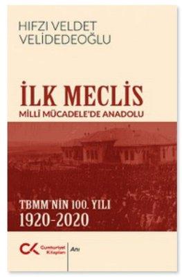 İlk Meclis - Milli Mücadele'de Anadolu