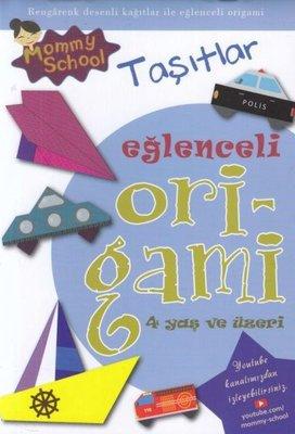 Eğlenceli Origami Taşıtlar - 4 Yaş ve Üzeri