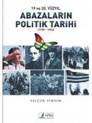 19. ve 20. Yüzyıl Abazaların Politik Tarihi