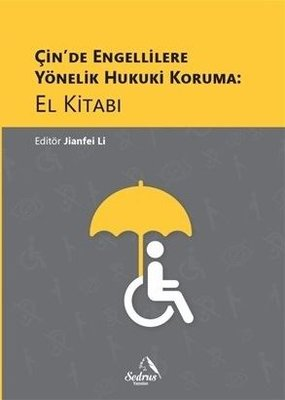 Çinde Engellilere Yönelik Hukuki Koruma: El Kitabı