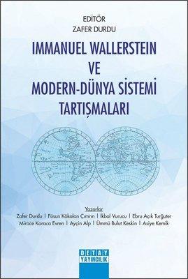 Immanuel Wallerstein ve Modern - Dünya Sistemi Tartışmaları