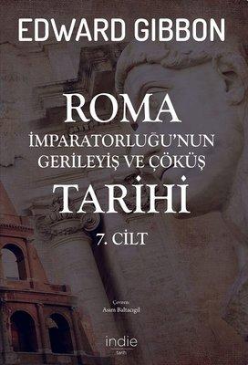 Roma İmparatorluğunun Gerileyiş ve Çöküş Tarihi 7.Cilt
