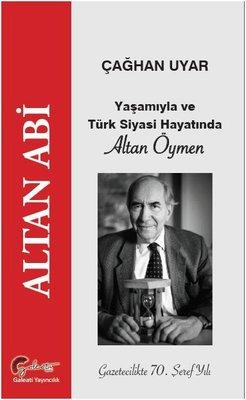 Altan Abi Yaşamıyla ve Türk Siyasi Hayatında Altan Öymen