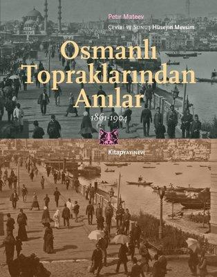 Osmanlı Topraklarından Anılar 1861 - 1904