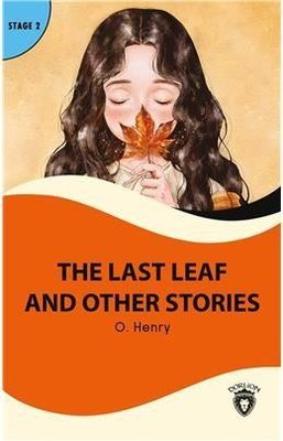 The Last Leaf And Other Stories - Stage 2