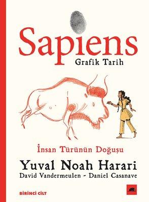 Sapiens: Grafik Tarih Birinci Cilt-İnsan Türünün Doğuşu