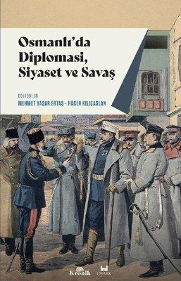 Osmanlı'da Diplomasi Siyaset ve Savaş
