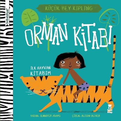 Bebebiyat - Orman Kitabı: İlk Hayvan Kitabım - Küçük Bey Kipling
