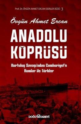Anadolu Köprüsü Kurtuluş Savaşından Cumhuriyete Rumlar ile Türkler