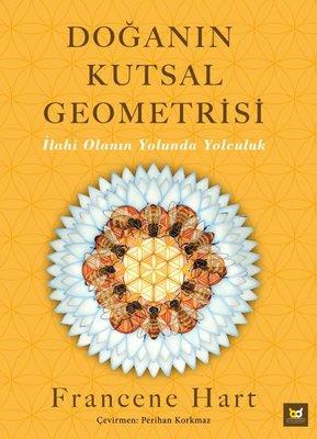 Doğanın Kutsal Geometrisi İlahi Olanın Yolunda Yolculuk