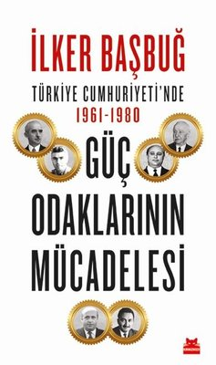 Türkiye Cumhuriyeti'nde 1961 - 1980 Güç Odaklarının Mücadelesi