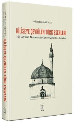 Kiliseye Çevrilen Türk Eserleri