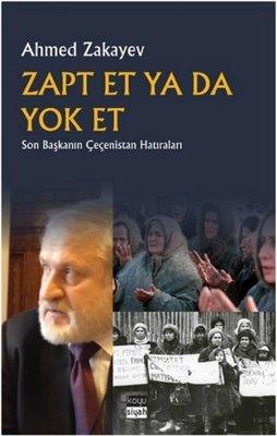 Zapt Et ya da Yok Et - Son Başkanın Çeçenistan Hatıraları