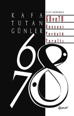 Kafa Tutan Günler: 68 ve 78 Güncesi Yerüstü - Yeraltı