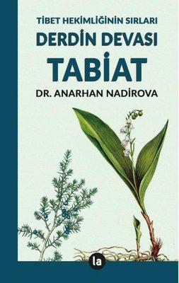 Derdin Devası Tabiat - Tibet Hekimliğinin Sırları