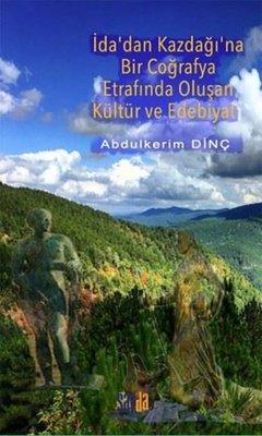 İda'dan Kazdağı'na Bir Coğrafya Etrafında Oluşan Kültür ve Edebiyat