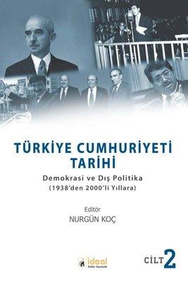 Türkiye Cumhuriyeti Tarihi: Demokrasi ve Dış Politika - 1938den 2000li Yıllara - Cilt 2