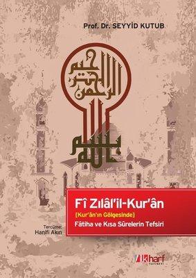 Kur'an'ın Gölgesinde - Fatiha ve Kısa Surelerin Tefsiri
