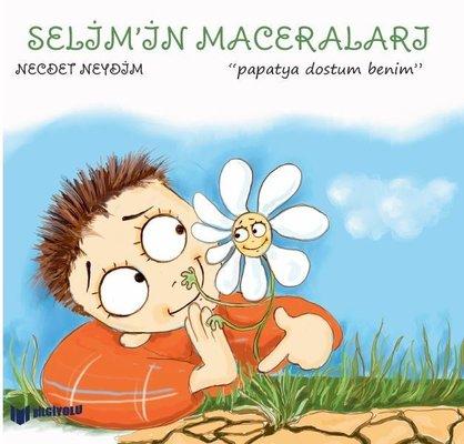 Selim'in Maceraları - Papatya Dostum Benim