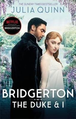 Bridgerton: The Duke and I (Bridgertons Book 1): The Sunday Times Bestselling Inspiration