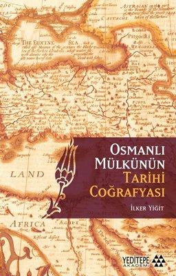 Osmanlı Mülkünün Tarihi Coğrafyası