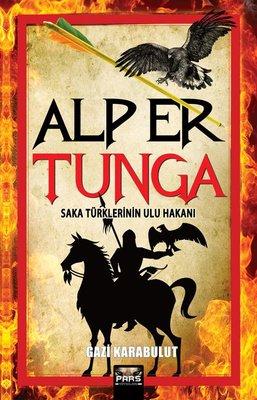 Alp Er Tunga - Saka Türklerinin Ulu Hakanı