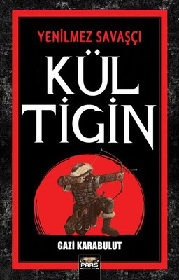 Kül Tigin - Yenilmez Savaşçı