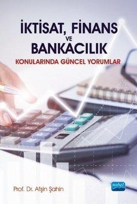 İktisat Finans ve Bankacılık Konularında Güncel Yorumlar
