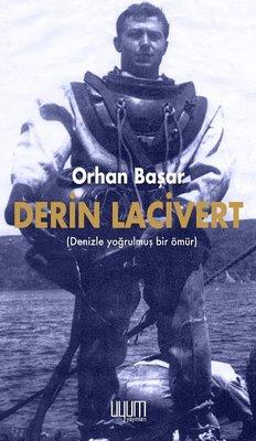 Derin Lacivert - Yoğrulmuş Bir Ömür
