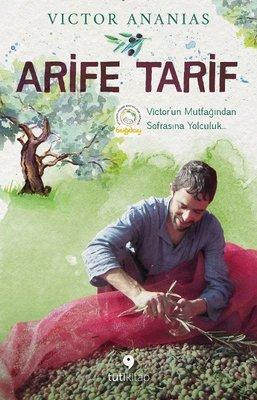 Arife Tarif - Victor'un Mutfağından Sofrasına Yolculuk