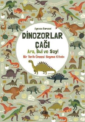 Dinozorlar Çağı: Ara Bul ve Say - Bir Tarih Öncesi Sayma Kitabı