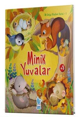 Minik Yuvalar - İlk Doğa Kitabım Serisi 1