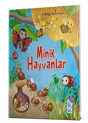 Minik Hayvanlar - İlk Doğa Kitabım Serisi 2