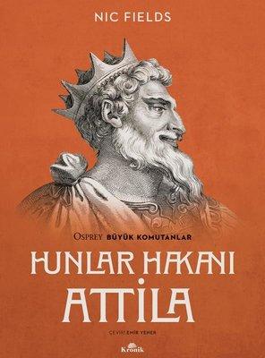 Hunlar Hakanı Attila - Osprey Büyük Komutanlar