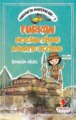 Furkan'ın Maceraları 1 - Furkan Mevlana Diyarı Konya'yı Geziyor