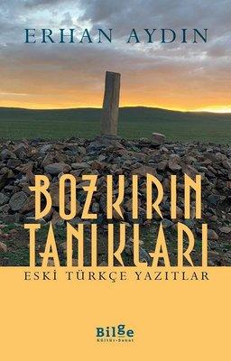 Bozkırın Tanıkları - Eski Türkçe Yazıtlar