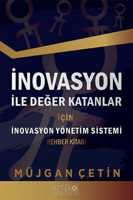 İnovasyon ile Değer Katanlar için İnovasyon Yönetim Sistemi Rehber Kitabı