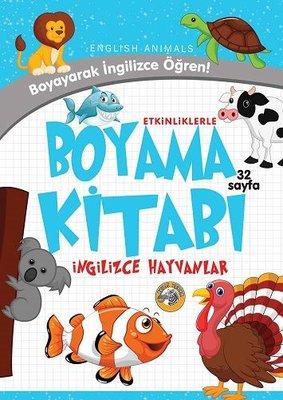 Hayvanlar - Etkinliklerle Boyama Kitabı İngilizce