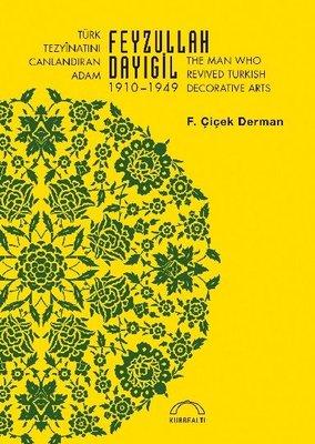 Türk Tezyinatını Canlandıran Adam Feyzullah Dayıgil 1910-1949
