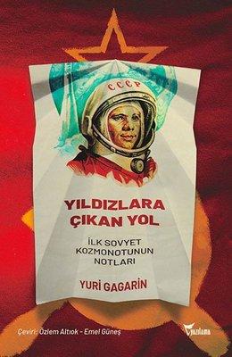 Yıldızlara Çıkan Yol - İlk Sovyet Kozmonotunun Notları