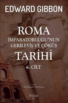 Roma İmparatorluğu'nun Gerileyiş ve Çöküş Tarihi - 6. Cilt