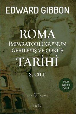 Roma İmparatorluğu'nun Gerileyiş ve Çöküş Tarihi - 8. Cilt