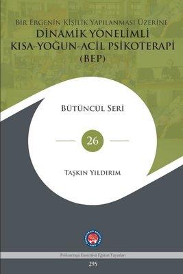 Bir Ergenin Kişilik Yapılanması Üzerine Dinamik Yönelimli Kısa - Yoğun - Acil Psikoterapi BEP - Bütüncül Seri 26