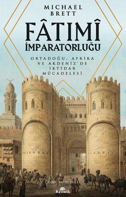 Fatımi İmparatorluğu - Ortadoğu, Afrika ve Akdeniz'de İktidar Mücadelesi