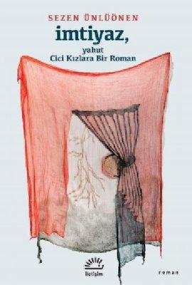 İmtiyaz - Yahut Cici Kızlara Bir Roman