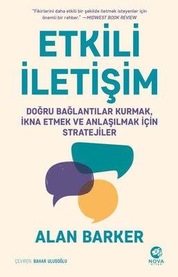 Etkili İletişim: Doğru Bağlantılar Kurmak, İkna Etmek ve Anlaşılmak için Stratejiler