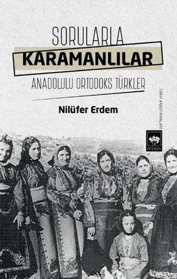 Sorularla Karamanlılar - Anadolulu Ortodoks Türkler