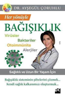 Her Yönüyle Bağışıklık: Virüsler-Bakteriler-Otoimmünite-Alerjiler