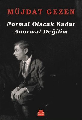 Normal Olacak Kadar Anormal Değilim