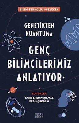 Genç Bilimcilerimiz Anlatıyor - Genetikten Kuantuma